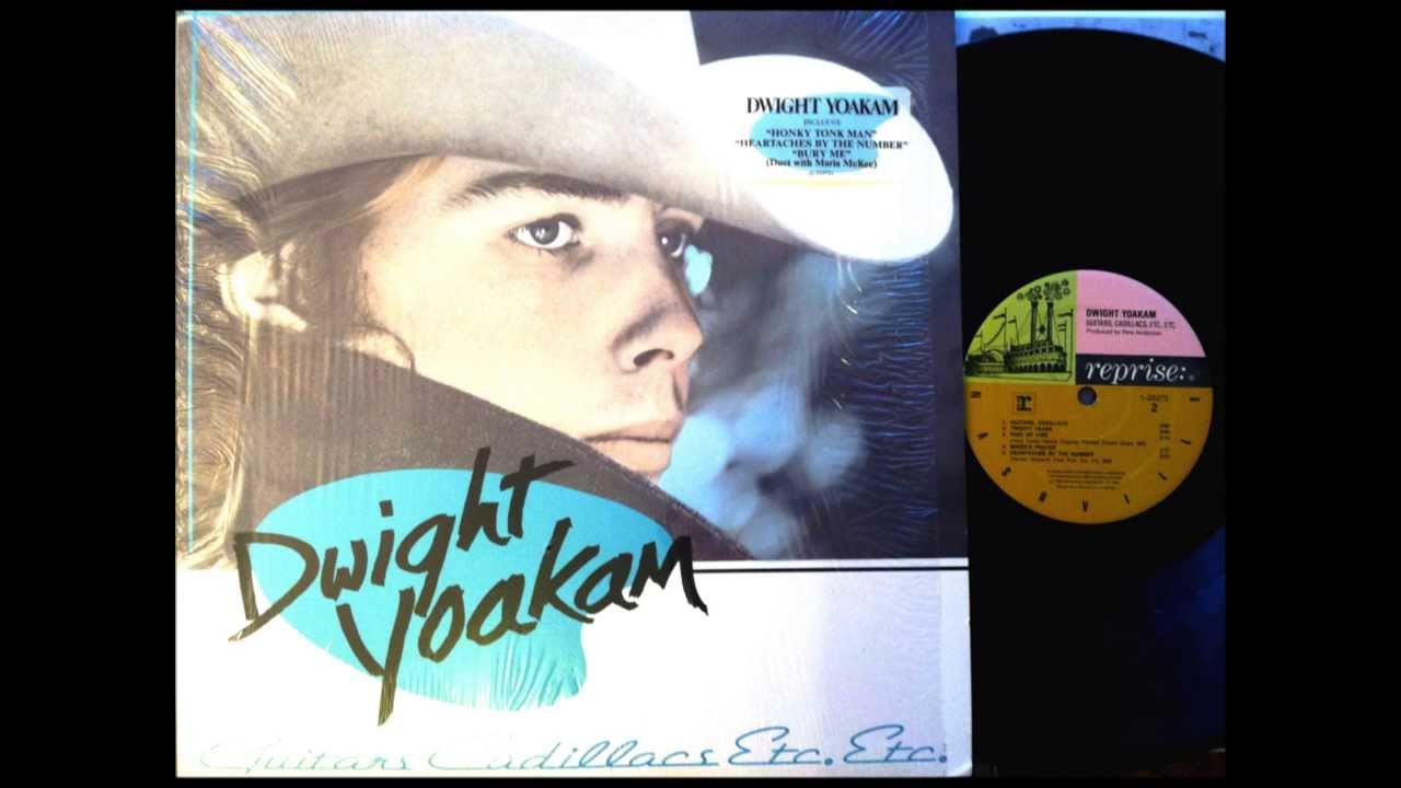 Guitars , Cadillacs , Dwight Yoakam , 1986 Vinyl - YouTube