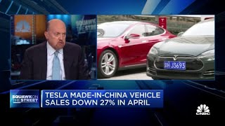 Cramer on sales of Tesla's made-in-China cars tumbling 27% in April