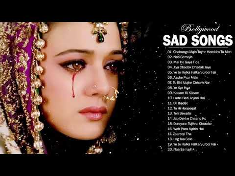 Best Hindi Sad Songs Ever Top 32 Romantic Indian sAd Songs Collection, BOLLYWOOD Hindi Songs Jukebox