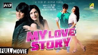 My Love Story | মাই লাভ স্টোরি | Bengali Romantic Movie | Full HD | Riya Sen, Deepak Panda