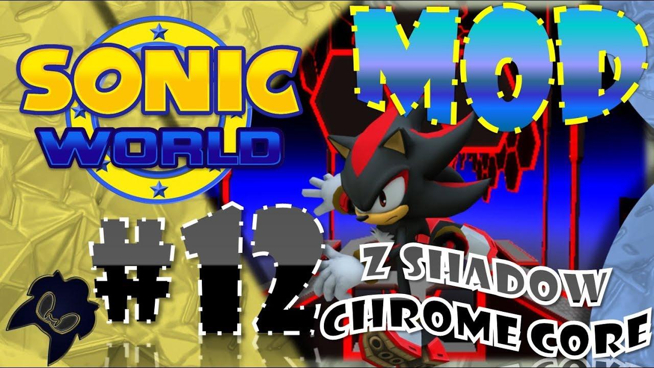 Sonic World R8 - Chrome Core w/ Z Shadow - Mod Showcase #12
