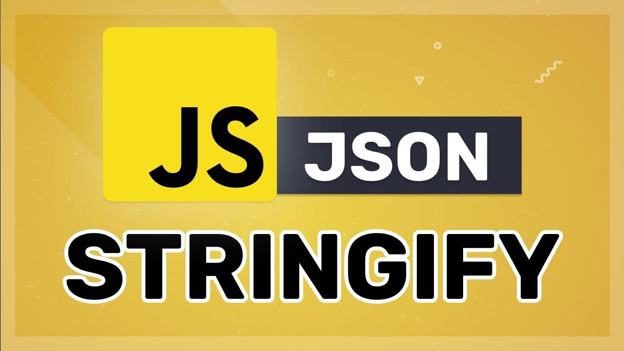 The secret power of JSON stringify