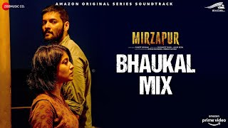 Gambar cover Mirzapur Bhaukal Mix by Nawed & Zoheb | Pankaj Tripathi, Ali Fazal, Divyenndu | John Stewart Eduri