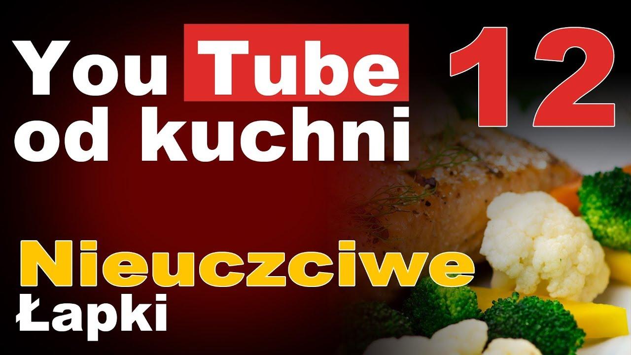 Nieuczciwe łapki – YouTube od kuchni cz. 12