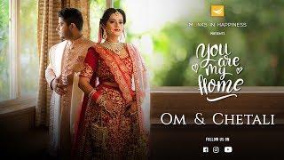 You're My Home ! Om & Chetali's Wedding Teaser