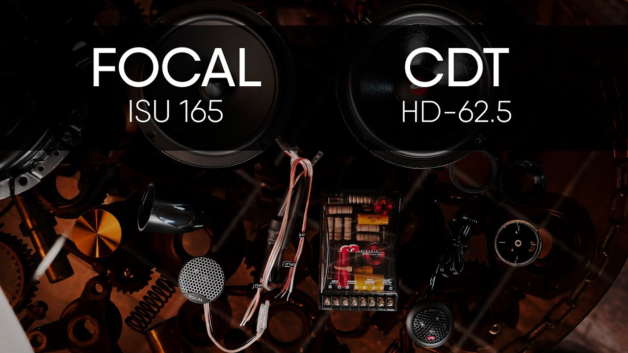 CDT HD-62.5 5 vs Focal ISU165