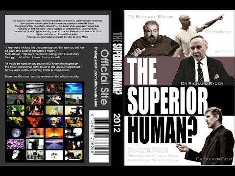 [Official Release]The Superior Human?-2012 documentary[Green|Animal Rights|Speciesism]