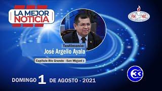 #LaMejorNoticia | Domingo 01 de agosto 2021 | José Argelio Ayala - Capítulo Río Grande