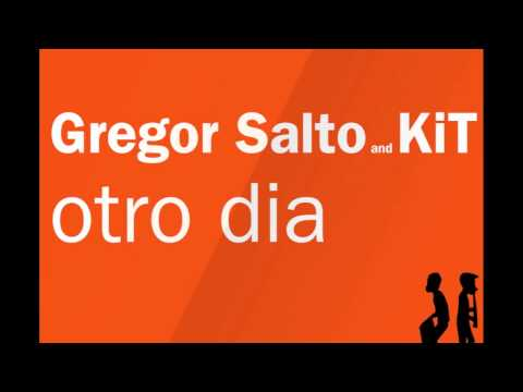 Gregor Salto and KiT - Otro Dia (Original...