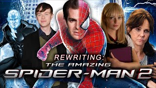 Rewriting: The Amazing Spider-Man 2 | Video Essay (What it Should've Been)