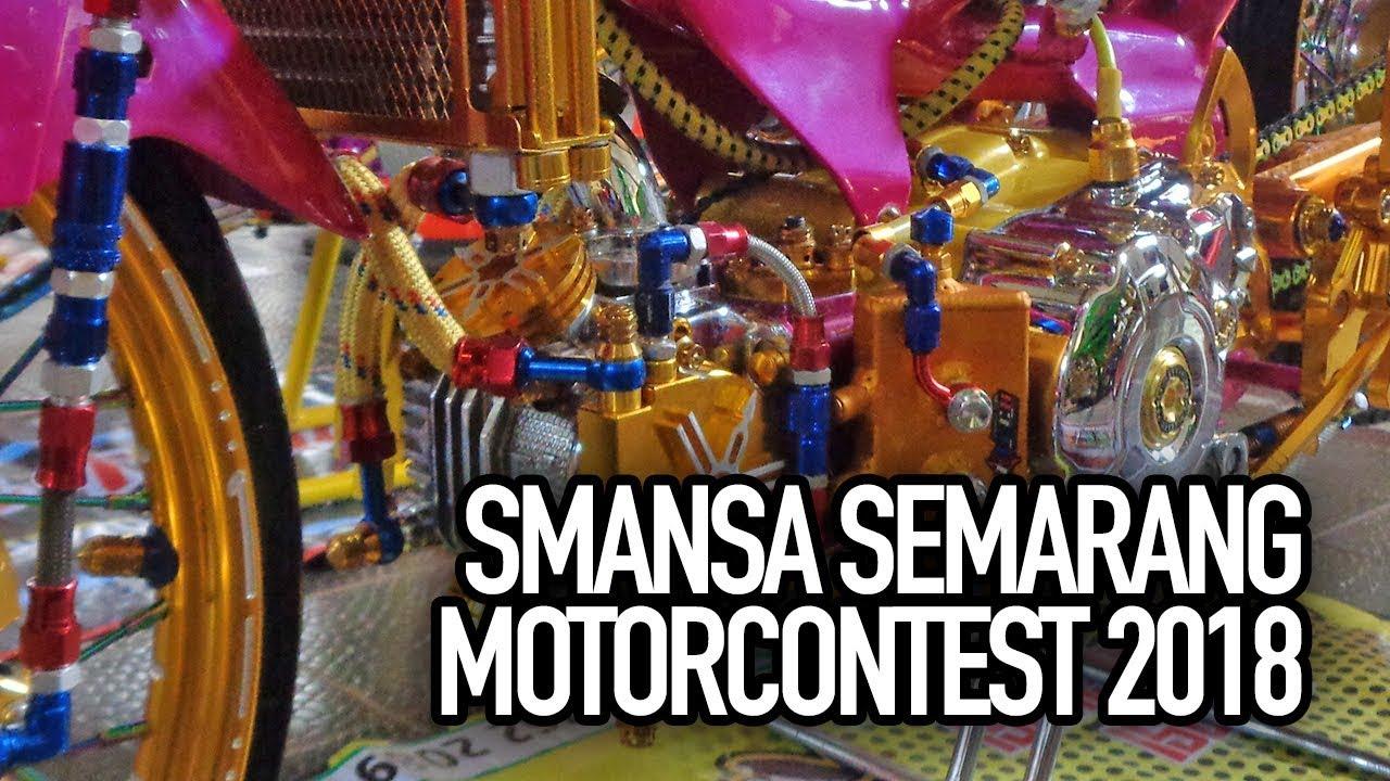 Smansa Semarang Motorcontest 2018 Kontes Motor Modifikasi Terbaru By