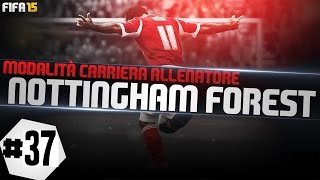 fifa 15 carriera nottingham leggenda full manual ep 37 tanti auguri a mister zlatan