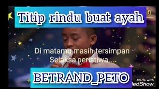 Download lagu Titip Rindu buat ayah, BETRAND PETO (Lyrics video)