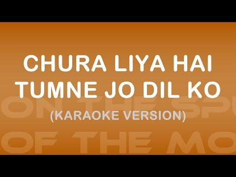 Chura Liya Hai Tumne Jo Dil Ko Karaoke Version Yaadon Ki Baraat