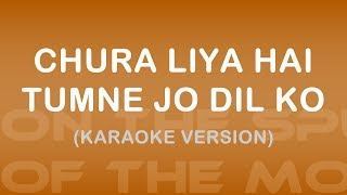 Chura Liya Hai Tumne Jo Dil Ko - Karaoke Version (Yaadon Ki Baraat)