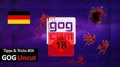 In Deutschland nicht verfügbar - Uncut Spiele bei GOG.com kaufen | Tipps & Tricks #04