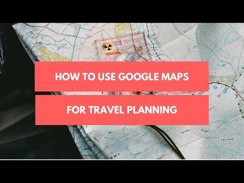 Maps travel how to use google maps for travel planning gumiabroncs Gallery