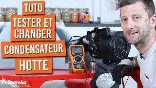 Comment tester et changer un condensateur moteur de hotte de cuisine