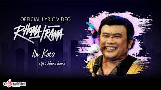 Rhoma Irama - Ibu Kota (Official Lyric Video)