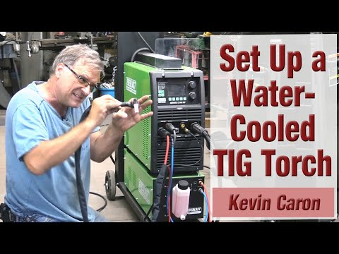 How to Set Up a Water-cooled TIG Torch - Kevin Caron