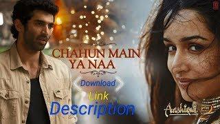 Chahun Main Ya Na Aashiqui 2 Ringtone Downloads Link