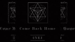 2NE1 - Come Back Home [3D Audio]