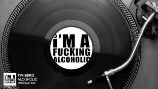 Tim Berg - Alcoholic (Original Mix) [Audio Stream]