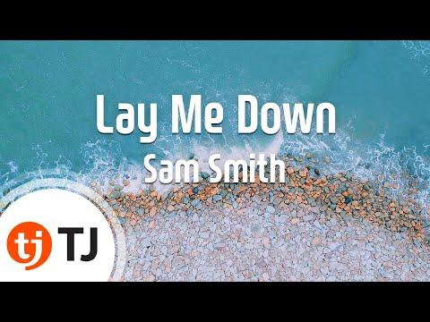 [TJ노래방] Lay Me Down - Sam Smith(Feat.John Legend)  / TJ Karaoke
