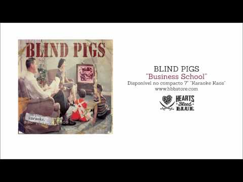 Blind Pigs - Business School (Karaoke Kaos)