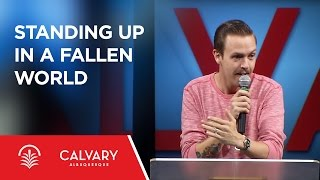 Standing Up in a Fallen World -  Matthew 5:3-12 - Nate Heitzig