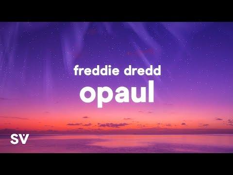 Freddie Dredd - Opaul (Lyrics) - Love I Know