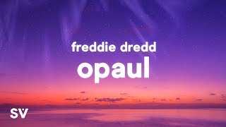 Freddie Dredd - Opaul (Lyrics) - love i know