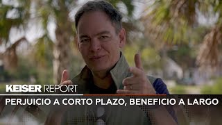 Perjuicio a corto plazo, beneficio a largo - Keiser Report en Español (E1305)