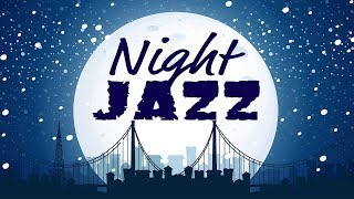 Night of Smooth Jazz - Relaxing JAZZ Radio for Work & Study, Sleep