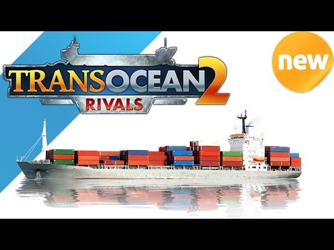 TransOcean 2 Rivals - Review - FIRST Let's PLAY Gameplay Episode 1 ENGLISH