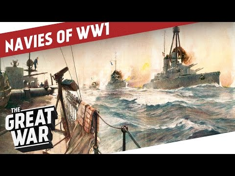 Submarines, Dreadnoughts and Battle Cruisers - The Navies of World War 1 I THE GREAT WAR - Special
