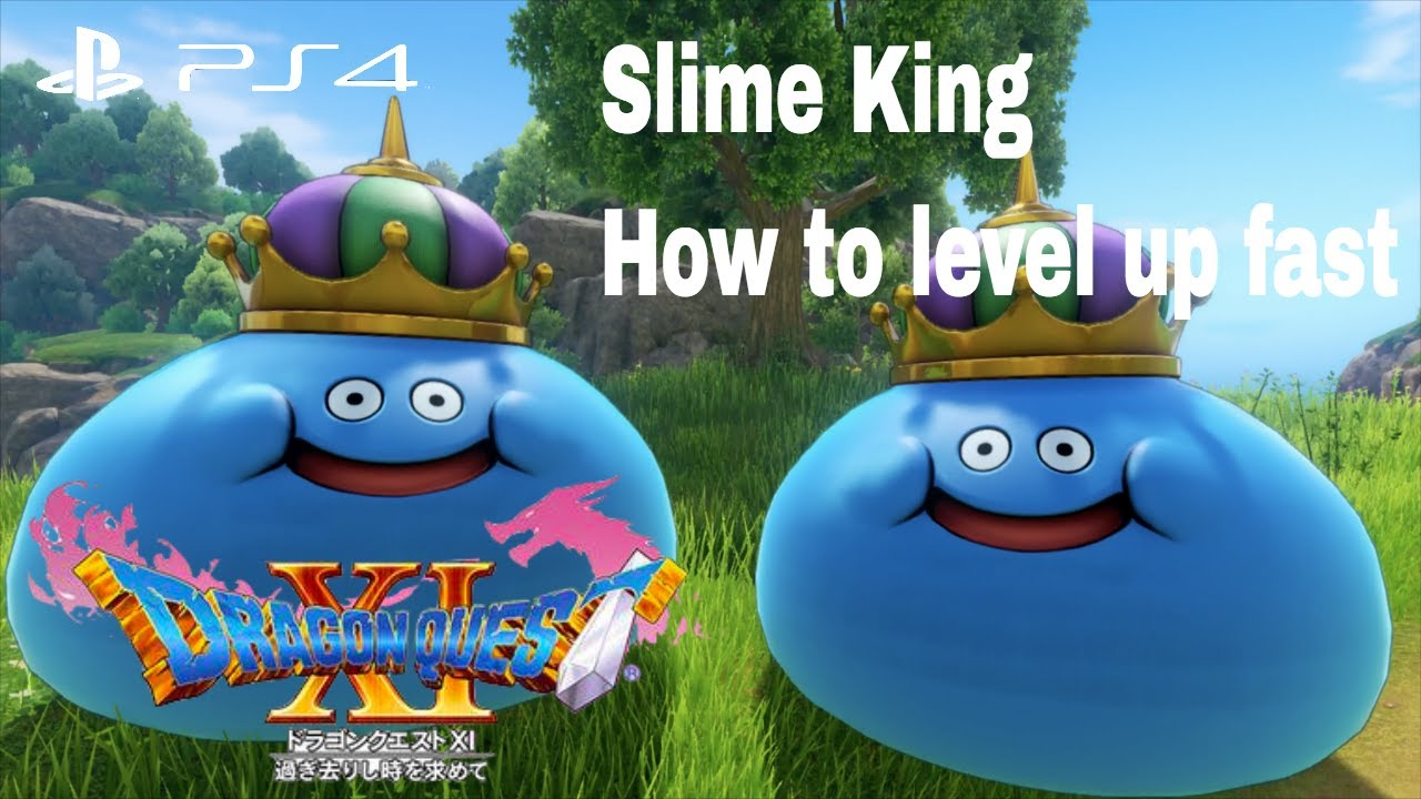 How to level up fast Slime King Farming Location - Dragon Quest XI: Echoes  of an Elusive Age