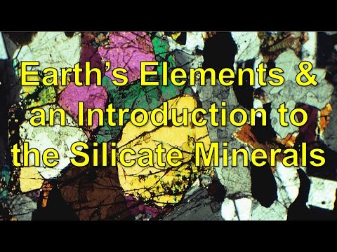 Earth's Elements and an Introduction to the Silicate minerals