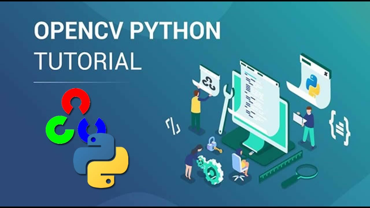 Python OpenCV Tutorial - Learn Computer Vision with OpenCV and Python