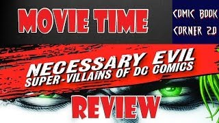 Movie Time: Necessary Evil Super-Villains of The DC Universe (Review)