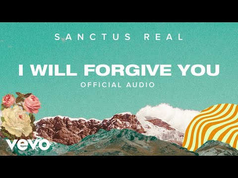 Sanctus Real - I Will Forgive You (Official Audio)