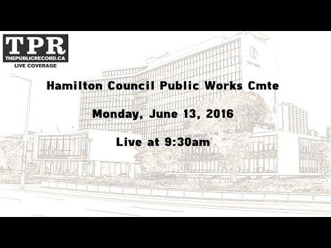 Hamilton Council Public Works Cmte for June 13, 2016