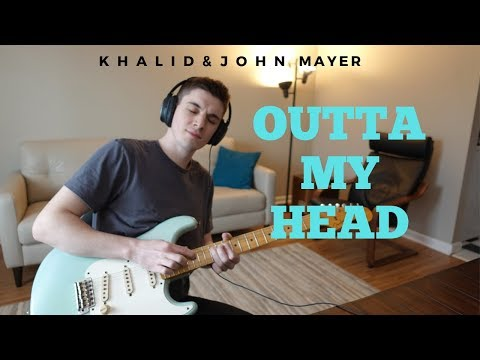 Khalid With John Mayer - Outta My Head Cover