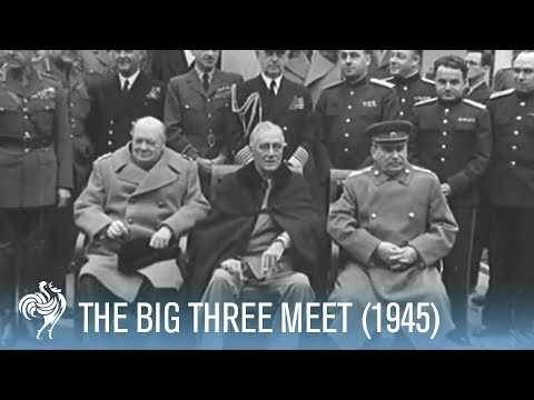 """The Big Three"" : Churchill, Stalin and Roosevelt Meet (1945)"