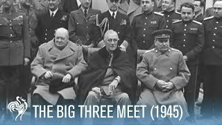 The Big Three: Churchill, Roosevelt & Stalin Discuss Post-War Europe (1945) | War Archives