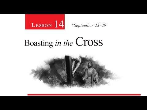 2017 Q3 Lesson 14 - Boasting in the Cross