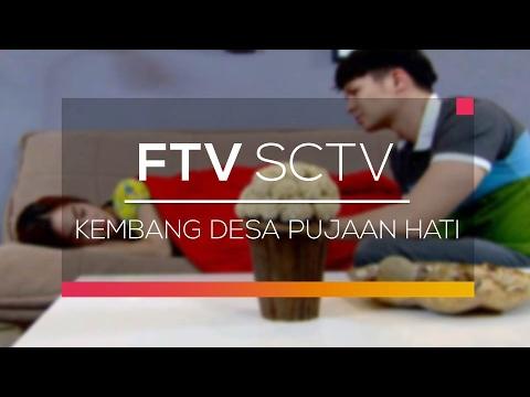 FTV SCTV - Kembang Desa Pujaan Hati