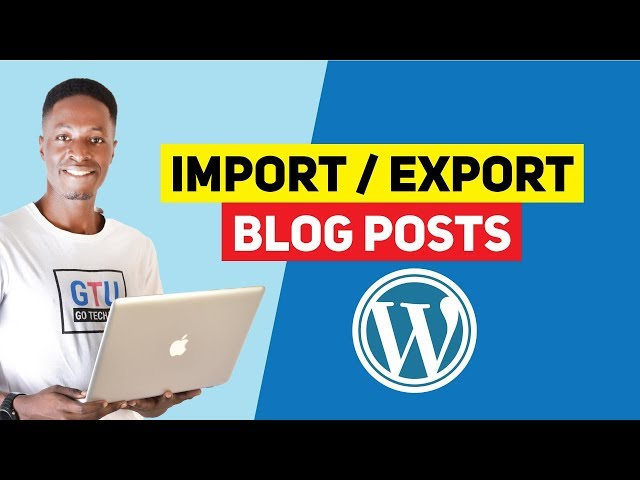How to Import and Export WordPress Posts with Images 2019