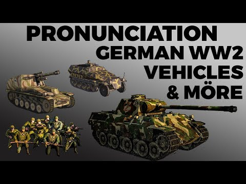 German Vehicle & Weapon Pronunciation Guide with Steel