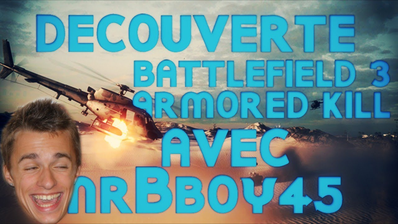 Battlefield 3 Armored Kill | Découverte en compagnie de MrBboy45 | EPIC ROCKET ! [PC] [HD]